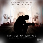 Cover Art:  Broadway Barrett Ft. Zak1 & P. Dot - Pray For My Downfall